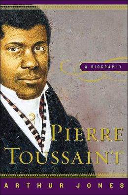 Pierre Toussaint: A Biography