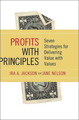 Profits with Principles: Seven Strategies for Delivering Value with Values