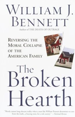 Broken Hearth: Reversing the Moral Collapse of the American Family