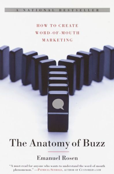 Anatomy of Buzz: How to Create Word of Mouth Marketing