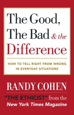 Good, the Bad and the Difference: How To Tell The Right From Wrong In Everyday Situations