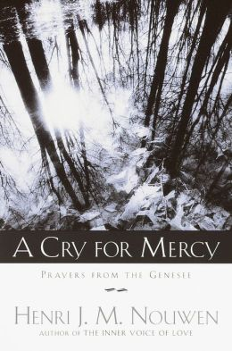 Cry for Mercy: Prayers from the Genesee