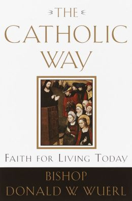 Catholic Way: Faith for Living Today