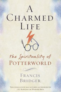 Charmed Life: The Spirituality of Potterworld