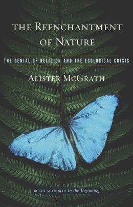 Reenchantment of Nature: The Denial of Religion and the Ecological Crisis