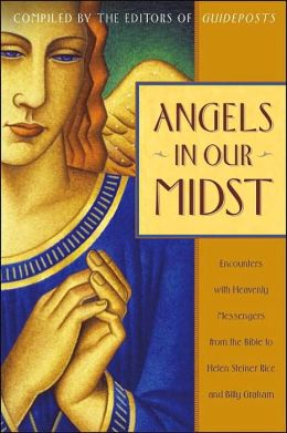 Angels in Our Midst: Encounters with Heavenly Messengers