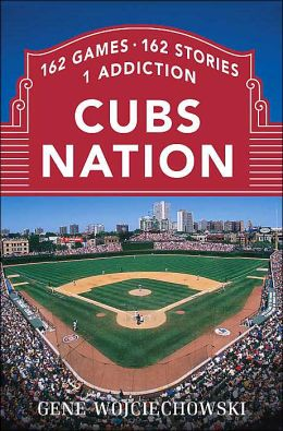 Cubs Nation: 162 Games. 162 Stories. 1 Addiction