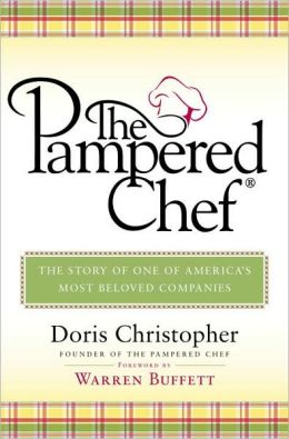 Pampered Chef: The Story of One of America's Most Beloved Companies