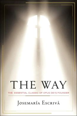 The Way: The Essential Classic of Opus Dei's Founder