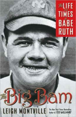 Big Bam: The Life and Times of Babe Ruth