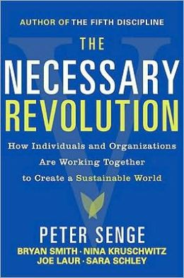 The Necessary Revolution: Working Together to Create a Sustainable World