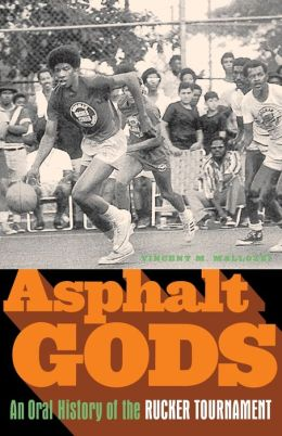 Asphalt Gods: An Oral History of the Rucker Tournament
