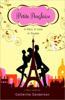 Petite Anglaise: In Paris. In Love. In Trouble: A True Story