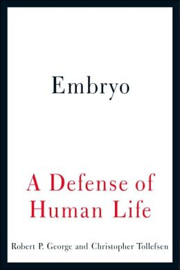Embryo: A Defense of Human Life