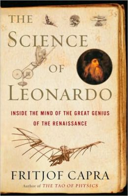 Science of Leonardo: Inside the Mind of the Great Genius of the Renaissance