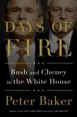 Book Cover Image. Title: Days of Fire:  Bush and Cheney in the White House, Author: Peter Baker