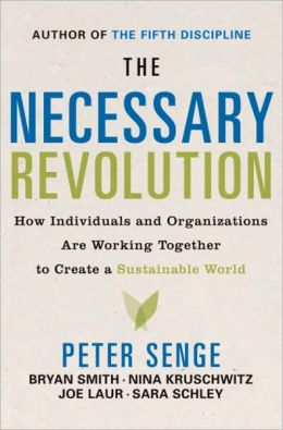 Necessary Revolution: How Individuals and Organizations Are Working Together to Create a Sustainable World