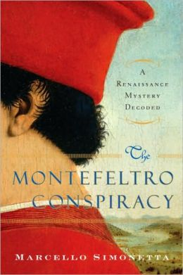Montefeltro Conspiracy: A Renaissance Mystery Decoded