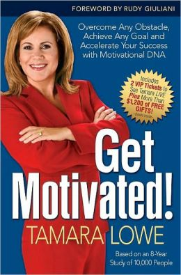 Get Motivated!: Overcome Any Obstacle, Achieve Any Goal, and Accecelerate Your Success with Motivational DNA