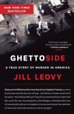 Book Cover Image. Title: Ghettoside:  A True Story of Murder in America, Author: Jill Leovy