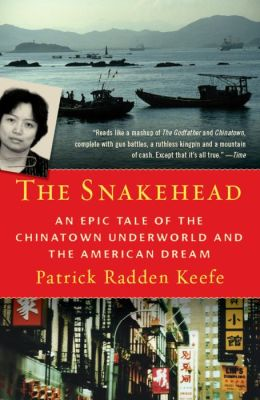 Snakehead: An Epic Tale of the Chinatown Underworld and the American Dream