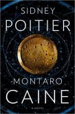 Book Cover Image. Title: Montaro Caine:  A Novel, Author: Sidney Poitier