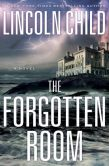 Book Cover Image. Title: The Forgotten Room, Author: Lincoln Child