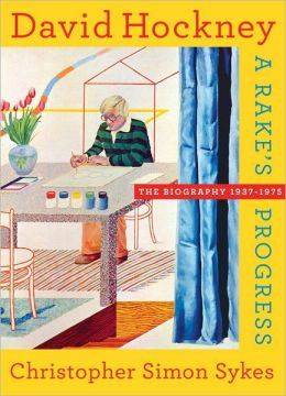 David Hockney: The Biography, 1937-1975: A Rake's Progress