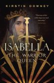 Book Cover Image. Title: Isabella:  The Warrior Queen, Author: Kirstin Downey