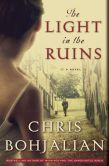 Book Cover Image. Title: The Light in the Ruins, Author: Chris Bohjalian