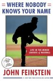 Book Cover Image. Title: Where Nobody Knows Your Name:  Life In the Minor Leagues of Baseball, Author: John Feinstein