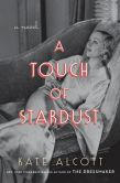 Book Cover Image. Title: A Touch of Stardust, Author: Kate Alcott