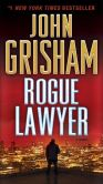Book Cover Image. Title: Rogue Lawyer, Author: John Grisham