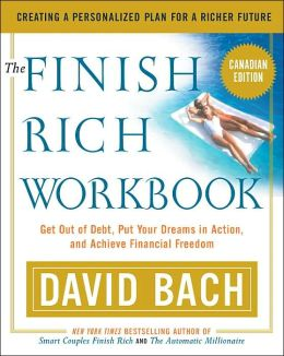 The Finish Rich Workbook: Creating a Personalized Plan for a Richer Future