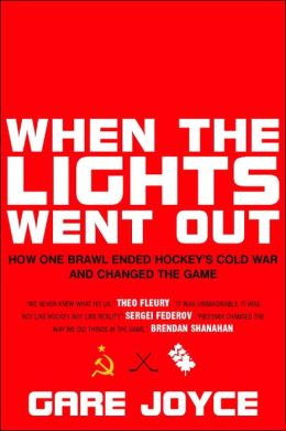 When the Lights Went Out: The Last Battle in Hockey's Cold War