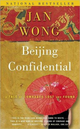 Beijing Confidential : A Tale of Comrades Lost and Found