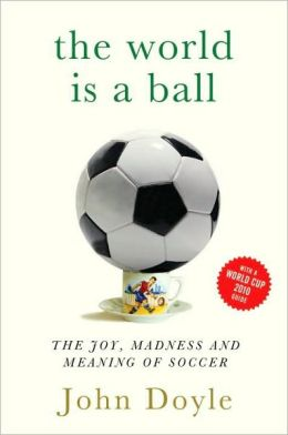 The Beautiful Game: Travels in Search of Soccer's Big Wars and Small Peace