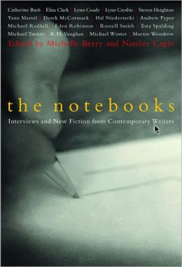 The Notebooks: Interviews and New Fiction from Contempory Writers