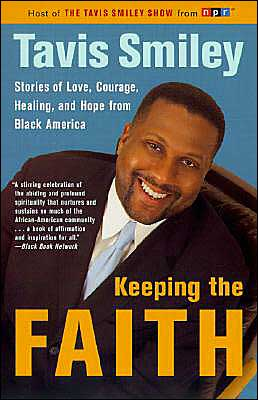 Keeping the Faith: Stories of Love, Courage, Healing, and Hope from Black America