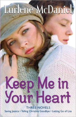 Keep Me in Your Heart: Saving Jessica; Telling Christina Goodbye; Letting Go of Lisa