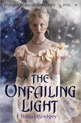 The Unfailing Light (The Katerina Trilogy Series #2)