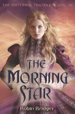 The Morning Star (Katerina Trilogy Series #3)
