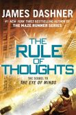 Book Cover Image. Title: The Rule of Thoughts (Mortality Doctrine Series #2), Author: James Dashner