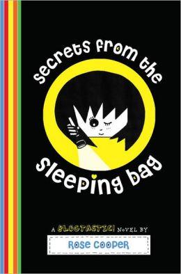 Secrets from the Sleeping Bag: A Blogtastic! Novel