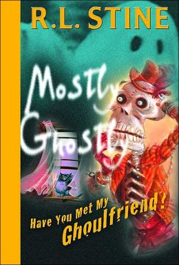 Have You Met My Ghoulfriend? (Mostly Ghostly Series)