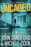 Book Cover Image. Title: Uncaged (The Singular Menace, 1), Author: John Sandford