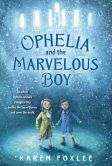 Book Cover Image. Title: Ophelia and the Marvelous Boy, Author: Karen Foxlee
