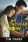 Book Cover Image. Title: The Spectacular Now, Author: Tim Tharp