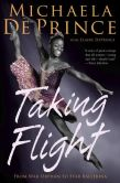 Book Cover Image. Title: Taking Flight:  From War Orphan to Star Ballerina, Author: Michaela DePrince