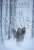 Book Cover Image. Title: The Winter Horses, Author: Philip Kerr
